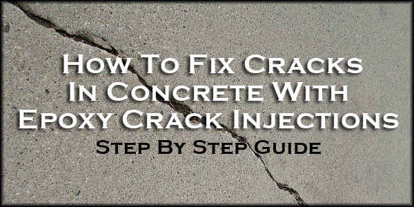 how to fix cracks in concrete with epoxy crack injections