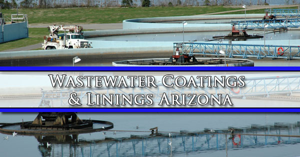 Wastewater Coatings & Linings Arizona