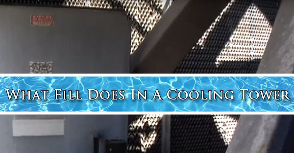 What Fill Does In A Cooling Tower Phoenix